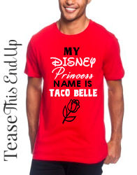 MY DISNEY PRINCESS NAME IS TACO BELLE DISNEY SHIRT